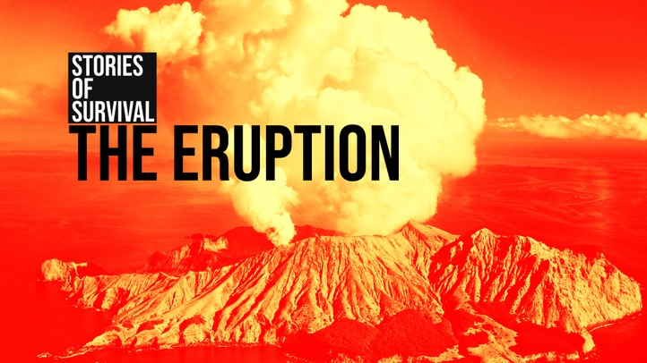The Eruption: Stories of Survival