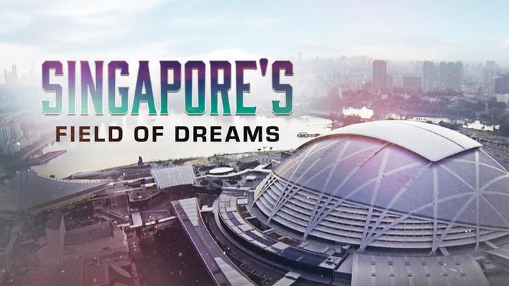 Singapore's Field of Dreams
