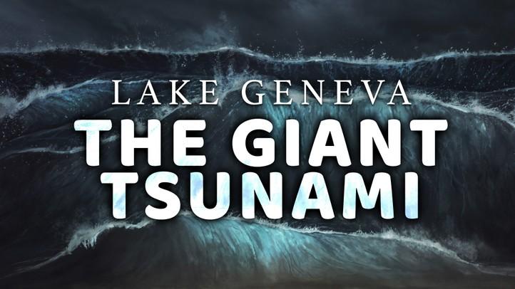 Lake Geneva: The Giant Tsunami