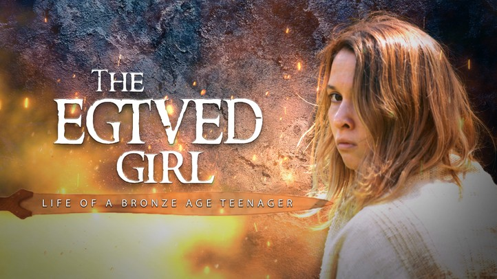 The Egtved Girl: Life of a Bronze Age Teenager