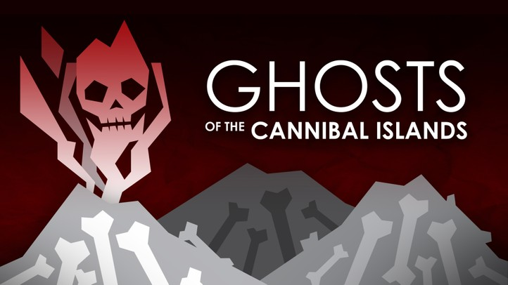 Ghosts of the Cannibal Islands