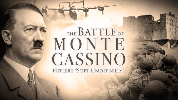 The Battle of Monte Cassino: Hitler's Soft Underbelly