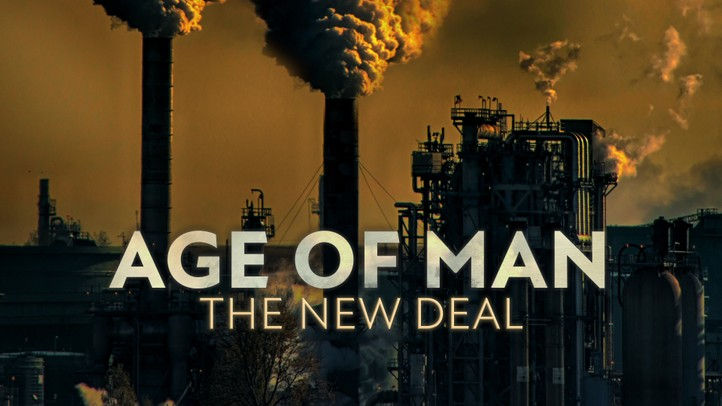 Age of Man: The New Deal