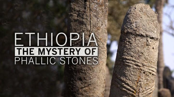 Ethiopia: The Mystery of Phallic Stones