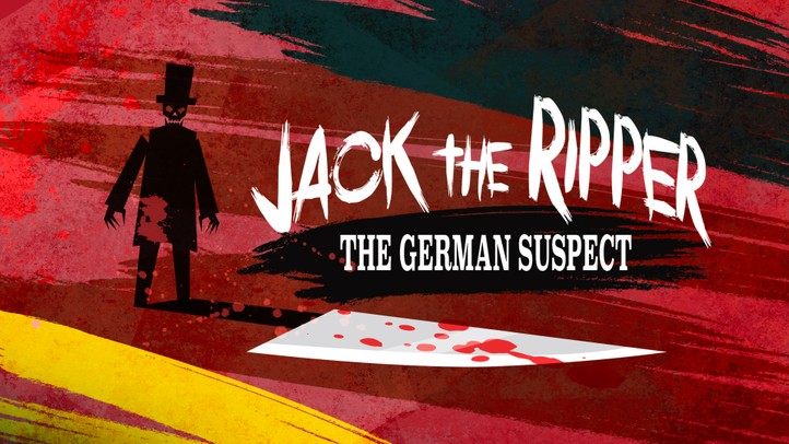 Jack the Ripper: The German Suspect
