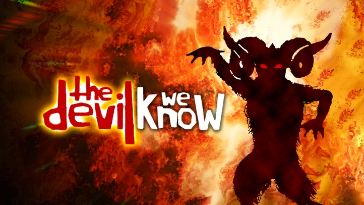 The Devil We Know